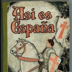 Libros de segunda mano: ASI ES ESPAÑA. ANTIGUO LIBRO DE ESCUELA POR JOSE PREVILO (LIBRO DE LECTURA ESCOLAR). Lote 12730920