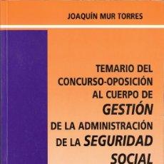 Libros de segunda mano: TEMARIO DEL CONCURSO - OPOSICIÓN AL CUERPO DE GESTIÓN DE LA ADMINISTRACIÓN DE LA SEGURIDAD SOCIAL. Lote 27464087