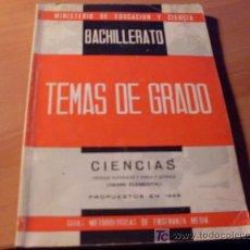 Libros de segunda mano: TEMAS DE GRADO . CIENCIAS ( BACHILLERATO ) 1968. Lote 12918144