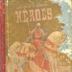 """Libros de segunda mano: ANTIGUO LIBRO ESCUELA """"HEROES"""" POR ANTONIO J. ONIEVA HIJOS DE SANTIAGO RODRIGUEZ –BURGOS-. Lote 13794694"""
