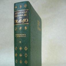 Libros de segunda mano: HISTORIA GENERAL DEL TRABAJO VOL 1 PREHISTORIA Y ANTIGUEDAD 1ª EDIC. 1965 EDICIONES GRIJALBO. Lote 26933417