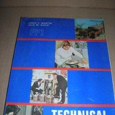 Libros de segunda mano: FP 1. TECHNICAL ENGLISH 1. POR JORGE F. MARTIN Y JULIE M. SHAW. EDITORIAL LUIS VIVES, AÑO 1975.. Lote 27304122