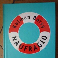 Libros de segunda mano: KALMAN BARSY, NAUFRAGIO. Lote 14353069