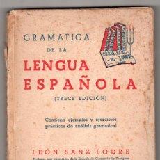 Libros de segunda mano: GRAMATICA DE LA LENGUA ESPAÑOLA POR LEON SANZ LODRE. EDITORIAL SANZ LODRE 3ª ED. ZARAGOZA 1950. Lote 14433785