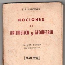 Libros de segunda mano: NOCIONES DE ARITMETICA Y GEOMETRIA POR E. PEREZ CARRANZA PLAN 1953. EDITORIAL SUMMA. MADRID. Lote 14460332
