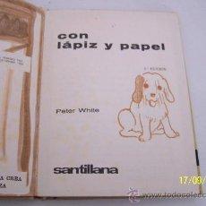 Libros de segunda mano: CON LÁPIZ Y PAPEL, PETER WHITE- 1969-SANTILLANA. Lote 14983880