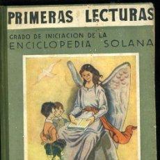 Libros de segunda mano: PRIMERAS LECTURAS. ANTIGUO LIBRO DE ESCUELA POR EZEQUIEL SOLANA.. Lote 15105484