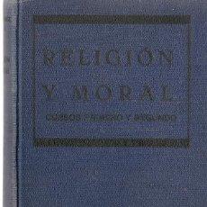 Libros de segunda mano: NOCIONES DE RELIGION Y MORAL: CURSOS PRIMERO Y SEGUNDO / POR D. JUSTO FERNÁNDEZ GARCÍA - 1928. Lote 21131658