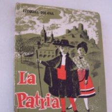 Libros de segunda mano: LA PATRIA ESPAÑOLA-EZEQUIEL SOLANA-1962-EDITORIAL, ESCUELA ESPAÑOLA- MADRID. Lote 15963475
