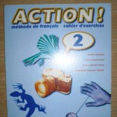 Libros de segunda mano: LIBRO DE TEXTO. ACTION 2 CAHIER D, EXERCICES FRANCES . Lote 26229337