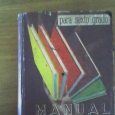 Libros de segunda mano: MANUAL DEL ALUMNO PARA SEXTO GRADO - KAPELUSZ - ARGENTINA - AÑO 1950 (DEL LIBERTADOR). Lote 22754785