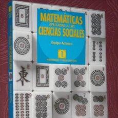 Libros de segunda mano: MATEMÁTICAS APLICADAS A LAS CIENCIAS SOCIALES 1º BACH.(EQUIPO ARRIXACA) DE SANTILLANA EN MADRID 1997. Lote 41777914