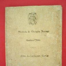 Libros de segunda mano: LIBRO DE CALIFICACION ESCOLAR MINISTERIO DE EDUCACION NACIONAL TORTOSA 1940. Lote 26367330