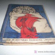 Libros de segunda mano: ESPEJO Y GLORIA DE ESPAÑA - JULIÁN LIZONDO - LECTURAS PATRIÓTICAS ESCOLARES (1944). Lote 16605662