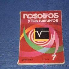 Libros de segunda mano: LIBRO NOSOTROS Y LOS NUMEROS , DE 7º DE EGB , EDITORIAL EDELVIVES , EDICION DE 1971. Lote 218535012