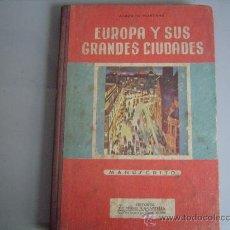 Libros de segunda mano: ANTIGUO LIBRO DE TEXTO,PARA ESCUELA.EUROPA Y SUS GRANDES CIUDADES.. Lote 17232696