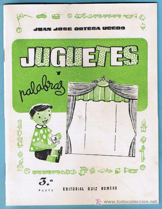 JUGUETES Y PALABRAS. 3ª PARTE. CARTILLA RECORTABLE. JUAN JOSE ORTEGA UCEDO. EDIT. RUIZ ROMERO, S/F. (Libros de Segunda Mano - Libros de Texto )