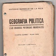 Libros de segunda mano: GEOGRAFIA POLITICA POR ANTONIO BERMEJO DE LA RICA 4º CURSO. EDITORIAL GARCIA ENCISO MADRID 1940. Lote 18308137