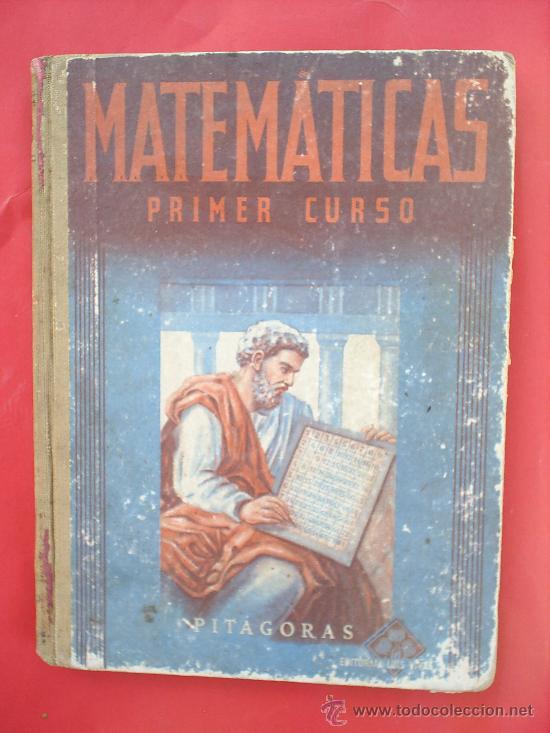 LIBRO ESCOLAR , MATEMATICAS .PRIMER CURSO, 1954 , EDITORIAL LUIS VIVES (Libros de Segunda Mano - Libros de Texto )