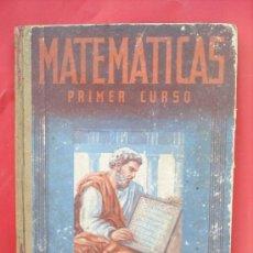 Libros de segunda mano: LIBRO ESCOLAR , MATEMATICAS .PRIMER CURSO, 1954 , EDITORIAL LUIS VIVES. Lote 18482613