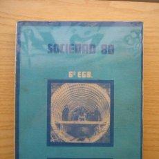 Libros de segunda mano: SOCIEDAD 80 - LIBRO DEL PROFESOR - 6º EGB - SANTILLANA. Lote 26677187