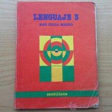 Libros de segunda mano: LENGUAJE 3 - 3º EGB CICLO MEDIO - SANTILLANA. Lote 26677189