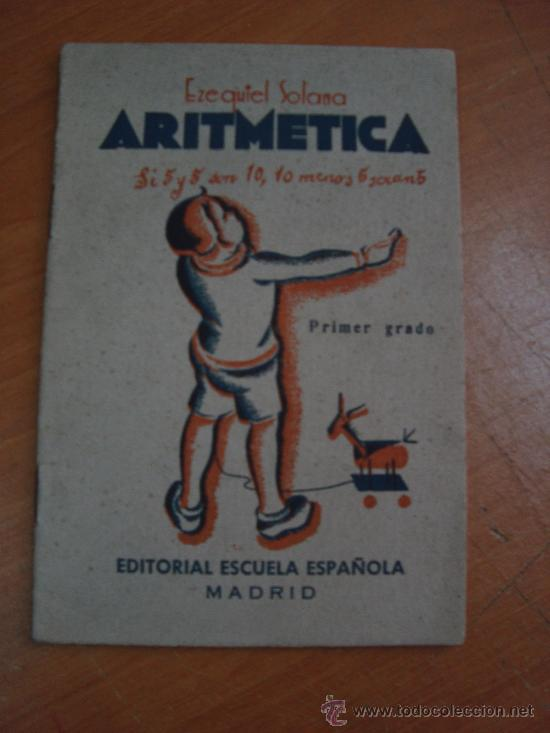 ARITMÉTICA. EZEQUIEL SOLANA. EDITORIAL ESCUELA ESPAÑOLA 1942 (Libros de Segunda Mano - Libros de Texto )