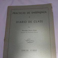 Libros de segunda mano: PRACTICAS DE ENSEÑANZA Y DIARIO DE CLASE, POR MARCELINO REYERO RIAÑO - 1961 - VER DETALLES (RARO). Lote 27385309