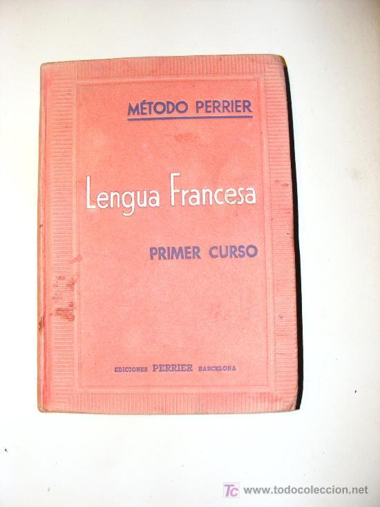 METODO PERRIER, LENGUA FRANCESA, PRIMER CURSO (Libros de Segunda Mano - Libros de Texto )