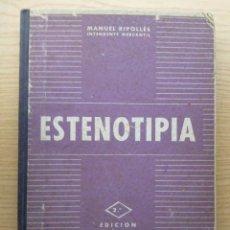 Libros de segunda mano: ESTENOTIPIA - MANUEL RIPOLLES. Lote 176980068