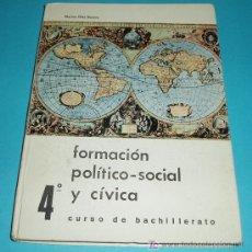 Libros de segunda mano: FORMACIÓN POLÍTICO-SOCIAL Y CÍVICA. MARINO DÍAZ GUERRA. 4º CURSO DE BACHILLERATO. Lote 20001505