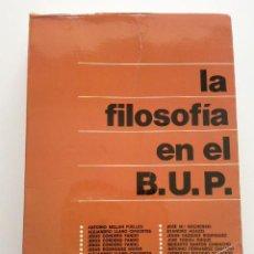 Libros de segunda mano: LA FILOSOFIA EN EL B.U.P. BUP - EDITORIAL DORCAS - 1977. Lote 26955220