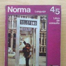 Libros de segunda mano: NORMA - LENGUAJE 4/5 - LIBRO DE CONSULTA - EGB - SANTILLANA - 1972. Lote 26955225