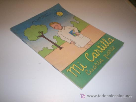 MI CARTILLA CUARTA PARTE - ALVAREZ - SEXTA EDICION AÑO 1962 (Libros de Segunda Mano - Libros de Texto )
