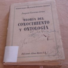 Libros de segunda mano: TEORÍA DEL CONOCIMIENTO Y ONTOLOGÍA - JOAQUIN CARRERAS ARTAU - BARCELONA 1947 - 6ª EDICIÓN. Lote 20995996