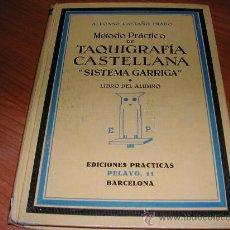 Libros de segunda mano: METODO PRACTICO DE TAQUIGRAFIA CASTELLANA SISTEMA GARRIGA. L 8832. Lote 21152036