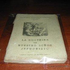 Libros de segunda mano: LA DOCTRINA DE Nº SR. JESUCRISTO (LIBRO DE TEXTO) RELIGIÓN 1954, 1º BACHILLERATO, CATECISMO. Lote 26441179