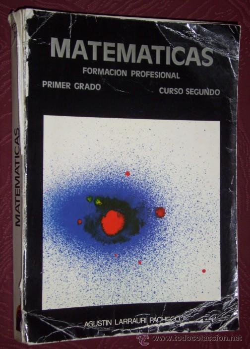 MATEMÁTICAS FP (SEGUNDO CURSO-PRIMER GRADO) POR AGUSTÍN LARRAURI PACHECO DE DONOSTIARRA EN 1976 (Libros de Segunda Mano - Libros de Texto )