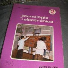 Libros de segunda mano: LIBRO TECNOLOGIA DE LA ELECTRONICA - 2 - FP1 - EDELVIVES. Lote 24864924