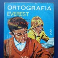 Libros de segunda mano: ORTOGRAFIA EVEREST - ENSEÑANZA PRIMARIA - CURSOS 7º Y 8º - 1970. Lote 25788053