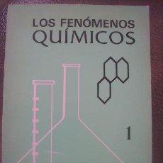Libros de segunda mano: LOS FENOMENOS QUIMICOS 1 - POR SALVADOR MOSQUEIRA - EDITORIAL PATRIA - MÉXICO - 1976. Lote 25847434