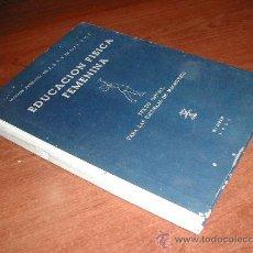 Libros de segunda mano: SECCION FEMENINA DE FET Y DE LAS JONS: EDUCACION FISICA FEMENINA 1955 - OJE - FALANGE. Lote 23790302