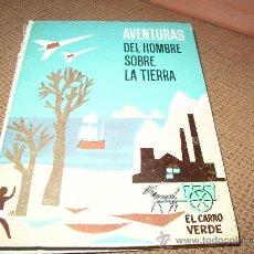 Libros de segunda mano - AVENTURAS DEL HOMBRE SOBRE LA TIERRA. EL CARRO VERDE. EDITL. MAGISTERIO ESPÀÑOL 1964 - 24142474