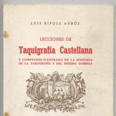 Libros de segunda mano: LECCIONES DE TAQUIGRAFIA CASTELLANA - SISTEMA GARRIGA - LUIS RIPOLL ARBÓS (1970). Lote 27319240