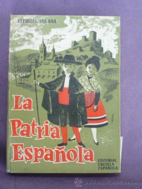 LIBRO ESCUELA- LECTURAS LA PATRIA ESPAÑOLA -EZEQUIEL SOLANA -EDITORIAL E. ESPAÑOLA 14 ED- (Libros de Segunda Mano - Libros de Texto )