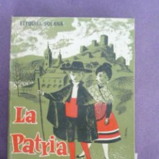 Libros de segunda mano: LIBRO ESCUELA- LECTURAS LA PATRIA ESPAÑOLA -EZEQUIEL SOLANA -EDITORIAL E. ESPAÑOLA 14 ED-. Lote 24459004