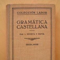 Libros de segunda mano: GRAMÁTICA CASTELLANA - MONEVA Y PUYOL - LABOR 1945. Lote 27414156