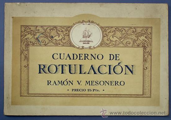 CUADERNO DE ROTULACIÓN. RAMÓN V. MESONERO. GRÁFICAS AFRODISIO AGUADO. MADRID, SIN FECHA. (Libros de Segunda Mano - Libros de Texto )