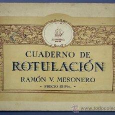 Libros de segunda mano: CUADERNO DE ROTULACIÓN. RAMÓN V. MESONERO. GRÁFICAS AFRODISIO AGUADO. MADRID, SIN FECHA.. Lote 27547270