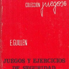 Libros de segunda mano: JUEGOS Y EJERCICIOS DE SEGURIDAD. E. GUILLEN SUCESORES DE JUAN GILI, EDITORES. 1969. Lote 24758218